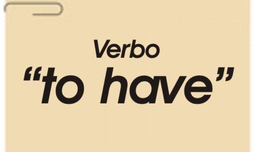 """O Caso """"Have"""" = Verbo Ter"""