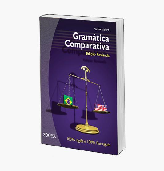 Gramática Comparativa, 100% Inglês e 100% Português